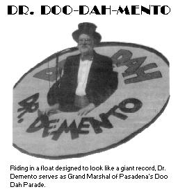 [Riding in a float designed to look like a giant record, Dr. Demento serves as Grand Marshal of Pasadena's Doo Dah Parade.  See pg. 2!]