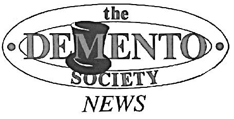 the DEMENTO SOCIETY NEWS